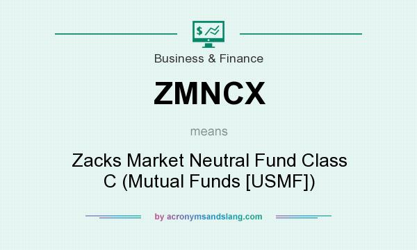 What does ZMNCX mean? It stands for Zacks Market Neutral Fund Class C (Mutual Funds [USMF])