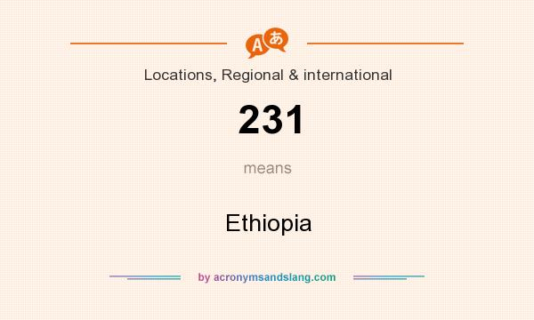 What does 231 mean? It stands for Ethiopia