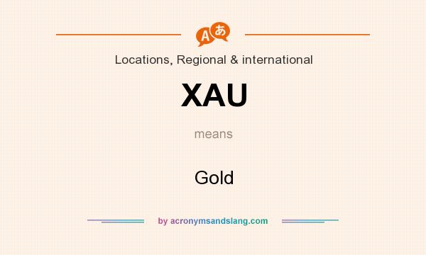 What does XAU mean? It stands for Gold