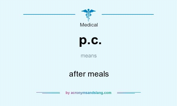 What does p.c. mean? It stands for after meals