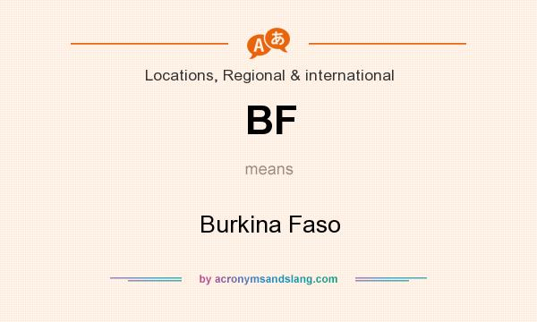 What does BF mean? It stands for Burkina Faso
