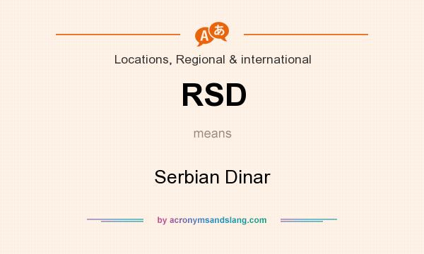 What does RSD mean? It stands for Serbian Dinar