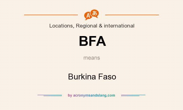 What does BFA mean? It stands for Burkina Faso