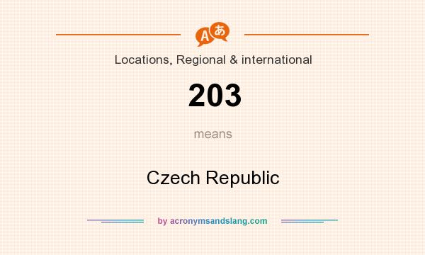 What does 203 mean? It stands for Czech Republic
