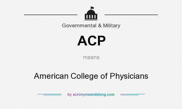 What does ACP mean? It stands for American College of Physicians