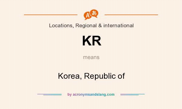 What does KR mean? It stands for Korea, Republic of