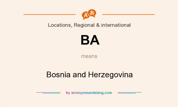 What does BA mean? It stands for Bosnia and Herzegovina