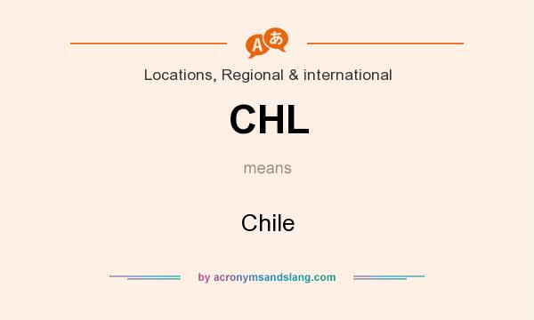 What does CHL mean? It stands for Chile