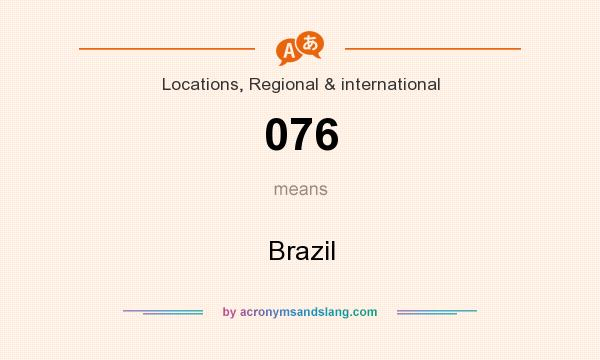 What does 076 mean? It stands for Brazil