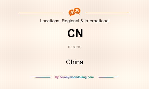 What does CN mean? It stands for China