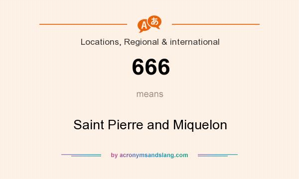 What does 666 mean? It stands for Saint Pierre and Miquelon