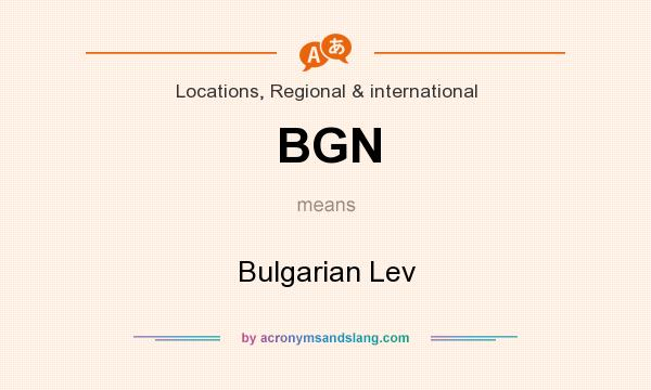 What does BGN mean? It stands for Bulgarian Lev