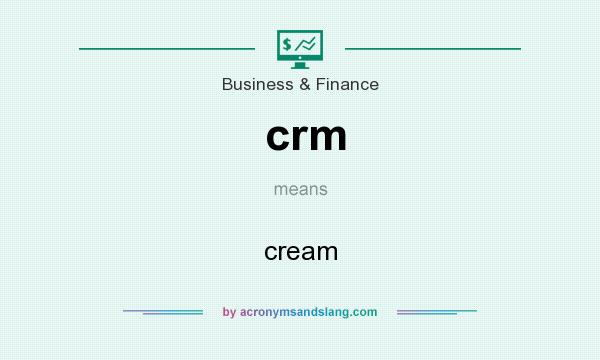 What does crm mean? It stands for cream