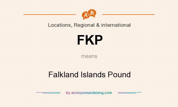 What does FKP mean? It stands for Falkland Islands Pound