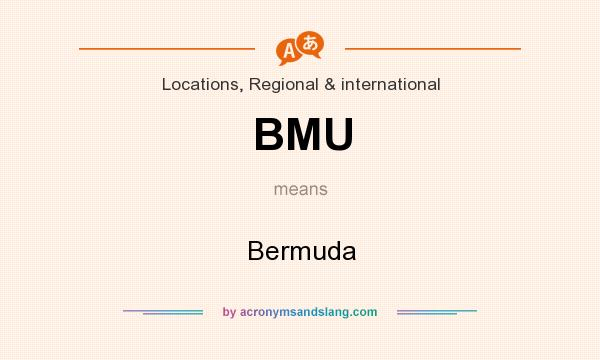 What does BMU mean? It stands for Bermuda