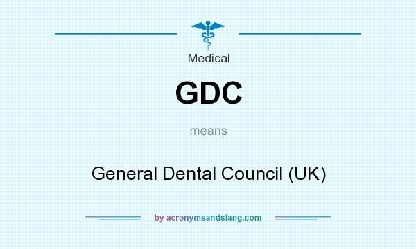 What does GDC mean? It stands for General Dental Council (UK)