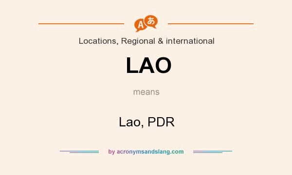 What does LAO mean? It stands for Lao, PDR