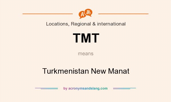What does TMT mean? It stands for Turkmenistan New Manat