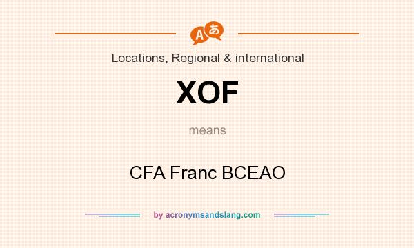 What does XOF mean? It stands for CFA Franc BCEAO