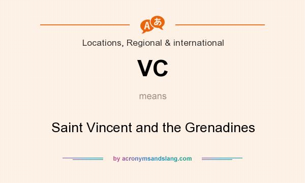 What does VC mean? It stands for Saint Vincent and the Grenadines