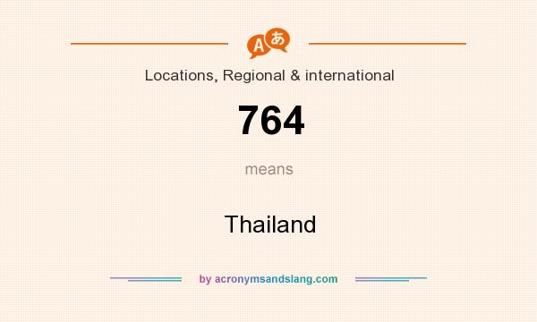 What does 764 mean? It stands for Thailand