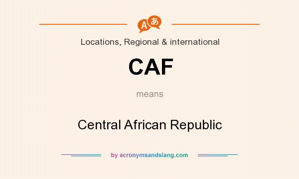 What does CAF mean? It stands for Central African Republic