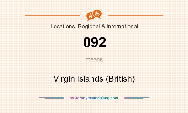 What does 092 mean? It stands for Virgin Islands (British)