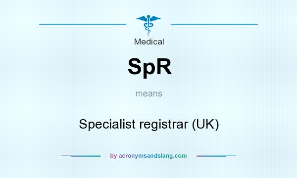 What does SpR mean? It stands for Specialist registrar (UK)