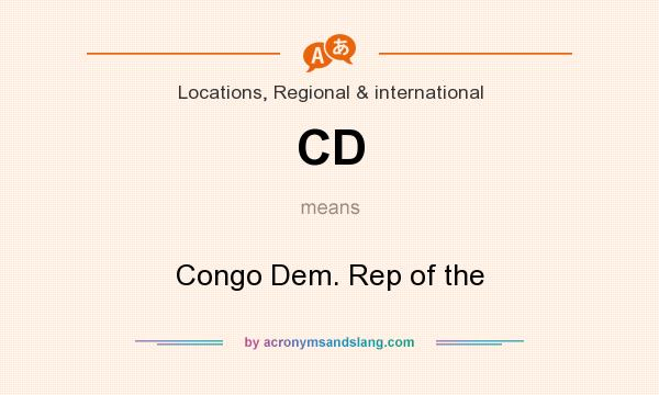 What does CD mean? It stands for Congo Dem. Rep of the