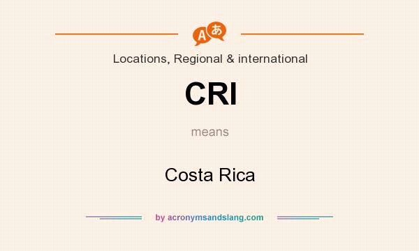 What does CRI mean? It stands for Costa Rica