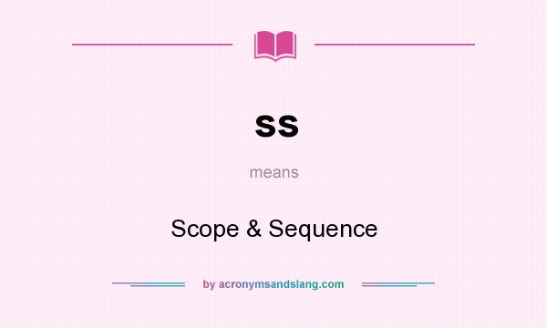 What does ss mean? It stands for Scope & Sequence