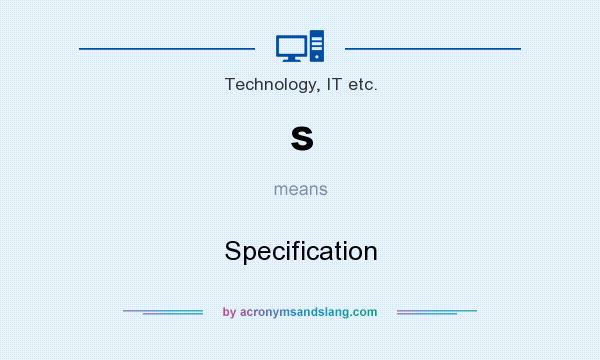 What does s mean? It stands for Specification