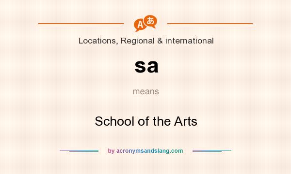 What does sa mean? It stands for School of the Arts