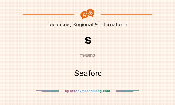 What does s mean? It stands for Seaford