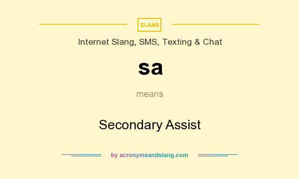 What does sa mean? It stands for Secondary Assist