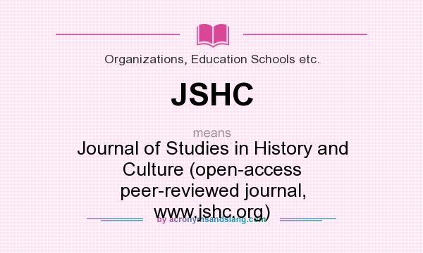 What does JSHC mean? It stands for Journal of Studies in History and Culture (open-access peer-reviewed journal, www.jshc.org)