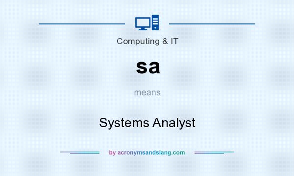 What does sa mean? It stands for Systems Analyst