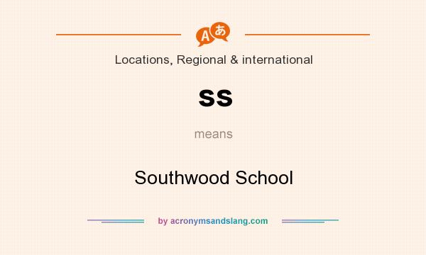 What does ss mean? It stands for Southwood School