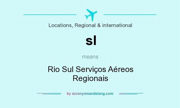 What does sl mean? It stands for Rio Sul Serviços Aéreos Regionais