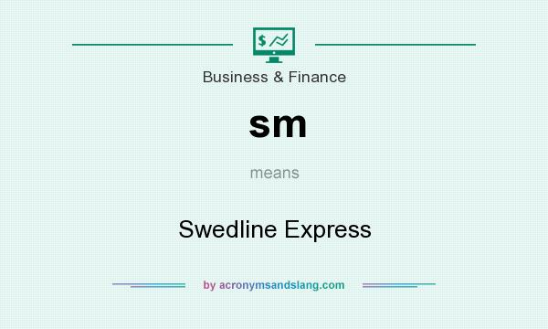 What does sm mean? It stands for Swedline Express