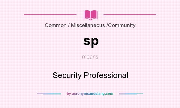What does sp mean? It stands for Security Professional