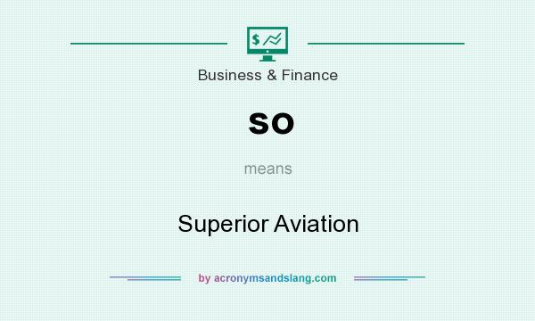 What does so mean? It stands for Superior Aviation