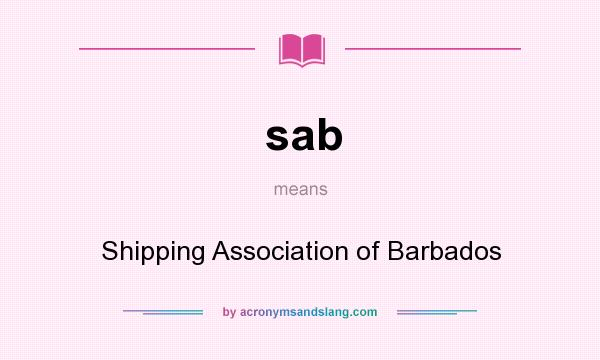 What does sab mean? It stands for Shipping Association of Barbados