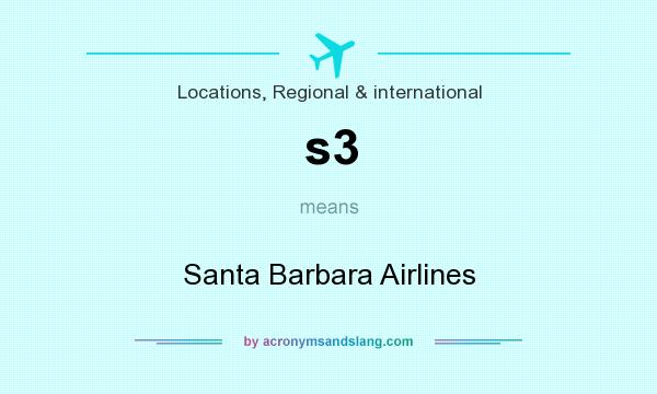 What does s3 mean? It stands for Santa Barbara Airlines