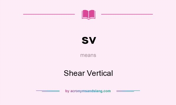 What does sv mean? It stands for Shear Vertical
