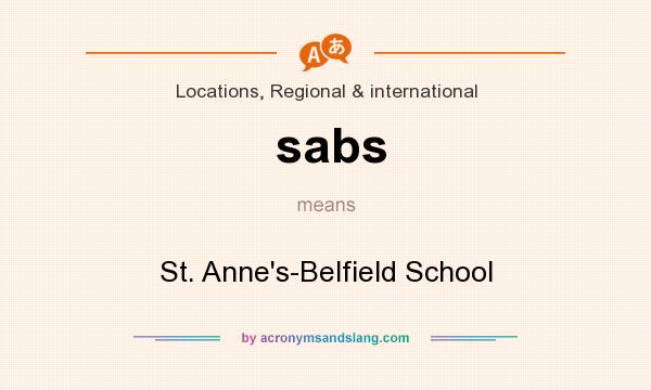 What does sabs mean? It stands for St. Anne`s-Belfield School