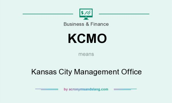 What does KCMO mean? It stands for Kansas City Management Office