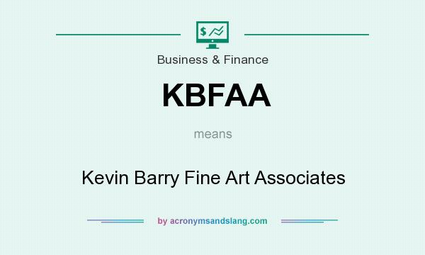 What does KBFAA mean? It stands for Kevin Barry Fine Art Associates