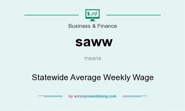 What does saww mean? It stands for Statewide Average Weekly Wage