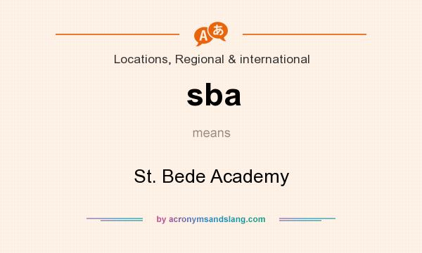What does sba mean? It stands for St. Bede Academy